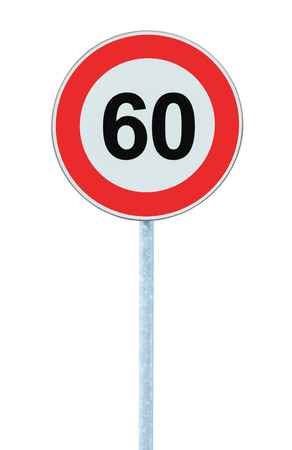 kilometre: Speed Limit Zone Warning Road Sign, Isolated Prohibitive 60 Km Kilometre Kilometer Maximum Traffic Limitation Order, Red Circle, Large Detailed Closeup