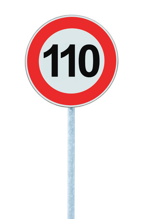 kilometre: Speed Limit Zone Warning Road Sign, Isolated Prohibitive 110 Km Kilometre Kilometer Maximum Traffic Limitation Order, Red Circle, Large Detailed Closeup