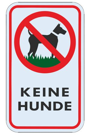 No dogs allowed German DE keine Hunde text warning sign, isolated large detailed ban signage macro closeup, vertical metal regulatory notice board, red frame, metallic pole post