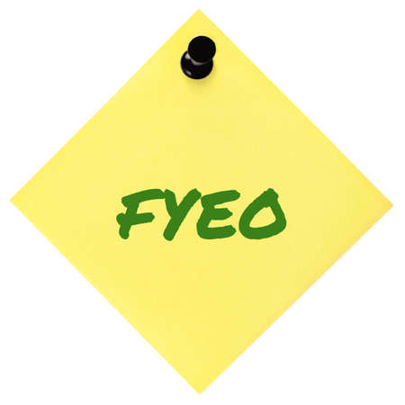 For your eyes only initialism FYEO green marker written acronym text, isolated yellow to-do list sticky note abbreviation sticker