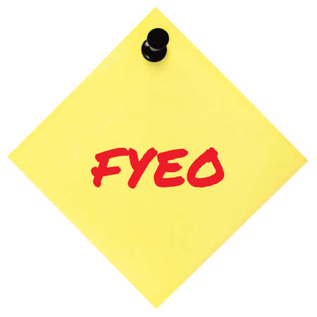 For your eyes only initialism FYEO red marker written acronym text, isolated yellow to-do list sticky note abbreviation sticker