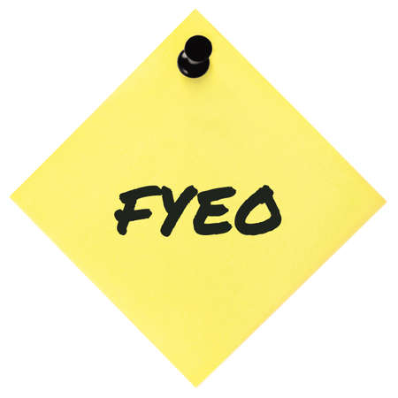For your eyes only initialism FYEO black marker written acronym text, isolated yellow to-do list sticky note abbreviation sticker