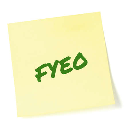 For your eyes only initialism FYEO green marker written acronym text, isolated yellow to-do list sticky note