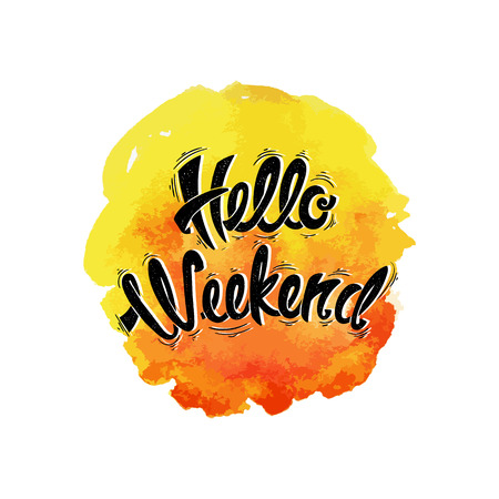 Hello weekend, vector hand drawn letters