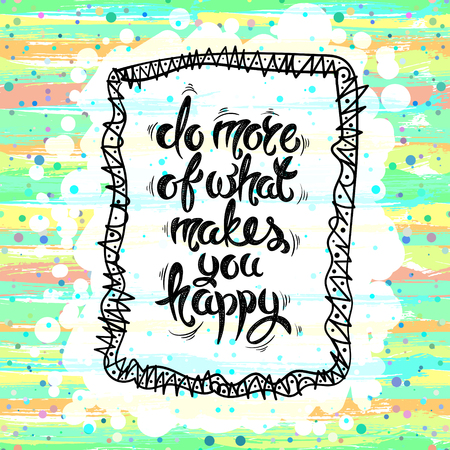 amazing wallpaper: Do more of what makes you happy. Illustration