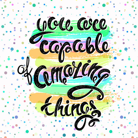You are capable of amazing things, vector hand drawn letters