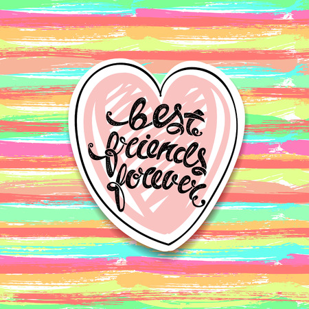 Best friends forever. Vector greeting card, hand drawn letters