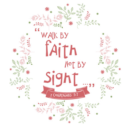 Bible quote, wreath leaf design, vector illustration. text: Walk by faith not by sight. Illustration