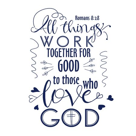 Bible verb background with modern lettering. All things work together for good to them that love God. Christian poster. Verse. Card. Scripture print. Quote. Graphic Vettoriali