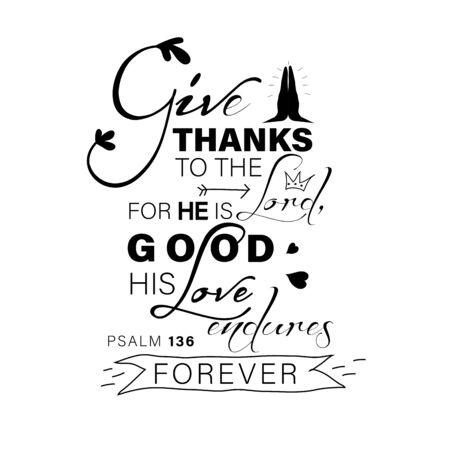 give thanks to the Lord quote on white background. Bible Verse. Modern Calligraphy. vector design