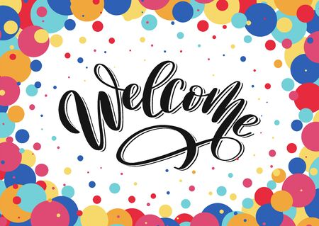 Welcome lettering sign on confetti background. Hand sketched Welcome lettering typography poster. Welcome logo on festive background vector illustration eps 10 Illustration