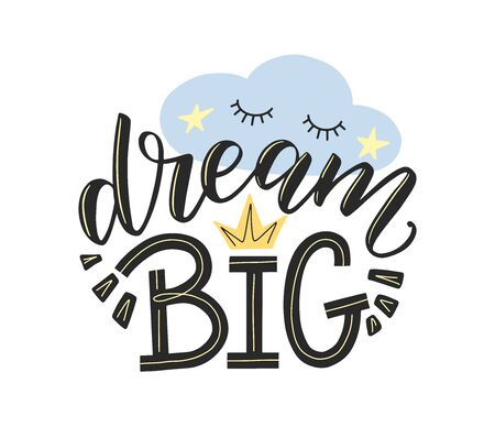 Dream big typography poster as nursery design. hand sketched lettering dream big decorated by doodle stars, sleeping cloud and crown. Kids design as print for nursery and children clothes. Vector EPS 10