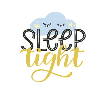 Sleep tight typography poster for nursery. Sleep tight hand drawn lettering decorated by cute sleepy cloud and stars. Kids design as print for nursery and children clothes. Vector EPS 10 일러스트