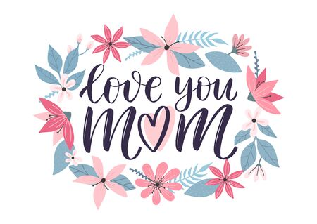 Love you mom lettering greeting card decorated by colorful doodle hand drawn flowers. Happy mother day trendy illustration as card, vector, social media post.