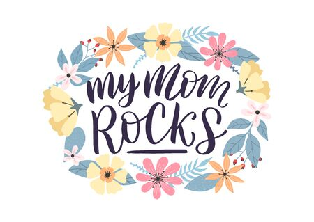 My mom rocks typography poster as card, vector, social media post. Happy mothers day greeting card decorated by colorful doodle flowers wreath. Vector illustration eps 10