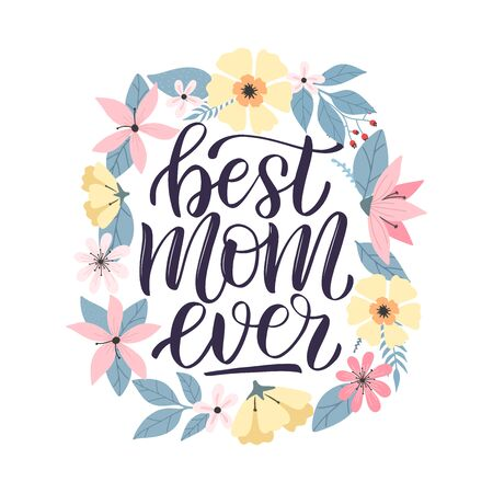 Happy mothers day greeting card decorated by colorful doodle flowers wreath. Best mom ever typography poster as card, vector, social media post. Modern mom lettering. Vector illustration eps 10