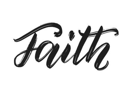 Faith word hand lettering. Handmade calligraphy as believe, faith and hope concept. T-shirt print design. Brush calligraphy. Vector illustration EPS 10