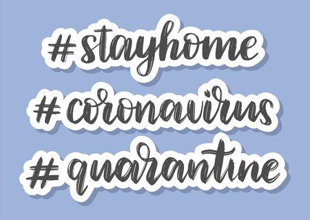 Set of brush sketched coronavirus hashtags as stickers. Hashtag stayhome, coronavirus and quarantine. COVID 19 quarantine awareness vector concept