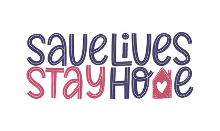 Save lives Stay home vector text poster. Motivational quote as coronavirus quarantine and social isolation concept. 일러스트