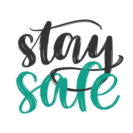 Stay Safe text as poster, sticker, card. Coronavirus Covid-19 quarantine motivational poster. Modern brush calligraphy vector illustration