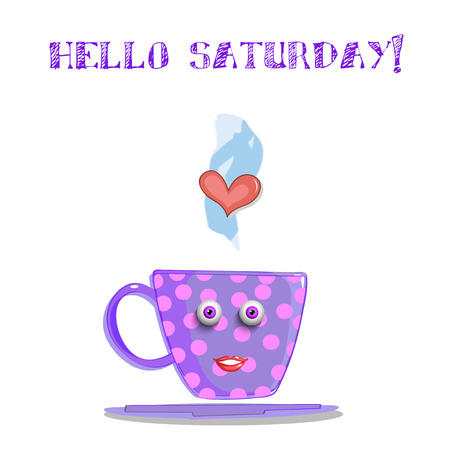 Cute cartoon lilac smiling cup with pink polka dots pattern, eyes and lips and text hello saturday isolated on white background. Vector illustration, clip art, character.