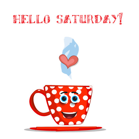 Cute cartoon smiling red cup character with white polka dots pattern, blue eyes, heart in steam and text Hello Saturday isolated on white background. Vector comics illustration, salutation for friend