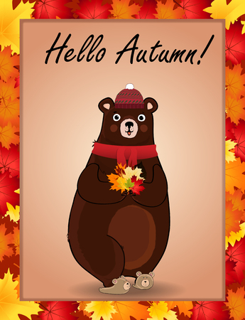 Hello autumn typography design card. cartoon character illustration of cute bear in red knitted scarf and hat holding maple leaves bouquet in paws framed with colored autumn border frame.