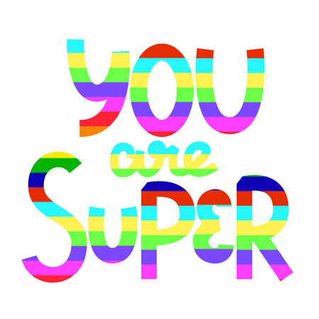 Youre super. Lettering. Vector illustration. White background.