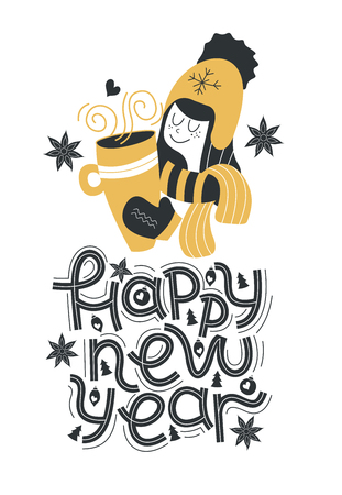 Happy new year. Hand drawn lettering quote.Cute girl in hat and scarf holding a mug of hot drink. Vector typography. Holiday greeting card design.
