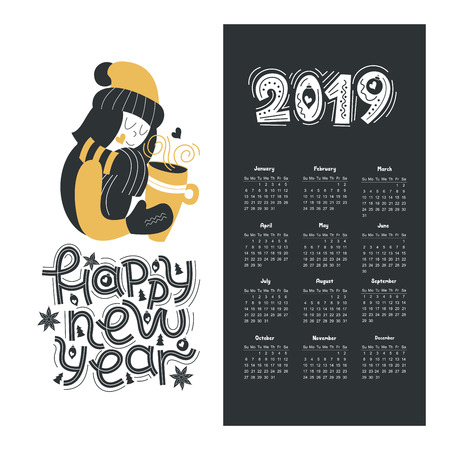 Calendar of 2019. Happy new year. Hand drawn lettering quote.Cute girl in hat and scarf holding a mug of hot drink. Vector typography. Holiday greeting card design.