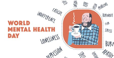 World mental health day. Vector positive illustration, banner, greeting card. Peaceful happy man drinking tea. No stress and disease are not afraid of him, he is absolutely healthy and happy with life. Mental health concept.