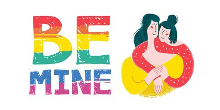 Be mine. Vector postcard on white background. Pretty girls, couple of lesbians. Cute illustration of unconventional love and marriage. Illustration