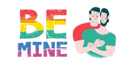 Be mine. Rainbow lettering in colors of LGBT people. Vector illustration on white background. Happy gay couple.