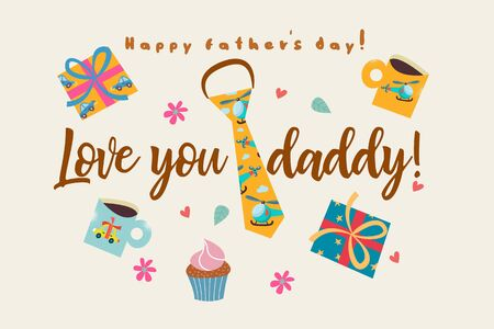 Love you daddy. Vector card for father's day. A set of colorful items. Colorful ties, gift boxes, cakes, and mugs with pictures.