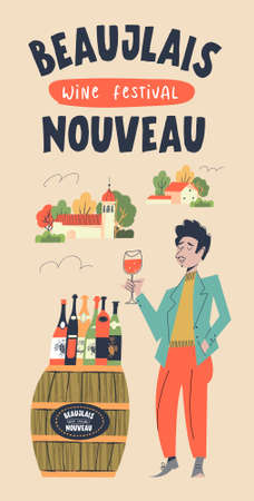 Beaujolais Nouveau, a festival of young wine in France. Nice rural landscape. A man with a glass of red wine stands near a barrel on which there are many bottles of wine. Vector illustration for the festival.