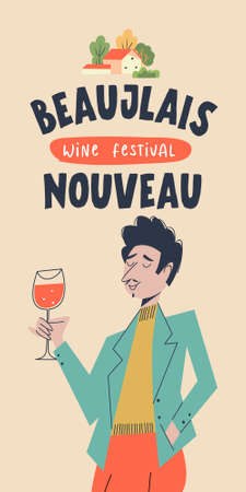 Beaujolais Nouveau, poster of a wine festival in France. A man with a glass of red wine. Vector illustration.
