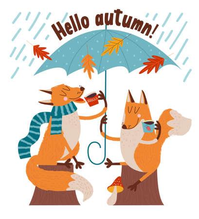 Hello, autumn. Two cute foxes drink tea under an umbrella on a rainy autumn day. Vector illustration.