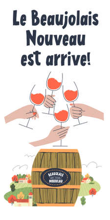 Beaujolais Nouveau has arrived, the phrase is written in French. Wine barrel on the background of a small cozy village. Four hands with glasses of red wine.  illustration.