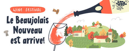 Beaujolais Nouveau has arrived, the phrase is written in French. Red new wine is poured into a glass. On the background of a small cozy village. illustration.
