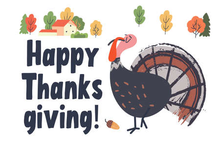 Happy thanksgiving. Greeting card, poster. A funny smug Turkey, colorful autumn trees and a small village house.