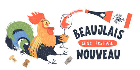 Beaujolais Nouveau, festival of new wine in France. Rooster with a glass of wine. A bottle of red wine is poured into the glass. Vector illustration, poster, invitation.
