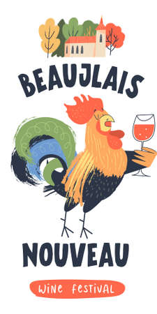 Beaujolais Nouveau, a festival of new wine in France. Colorful bright rooster with a glass of red wine. Vector illustration, poster, invitation.