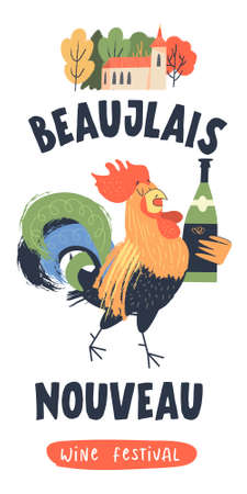 Beaujolais Nouveau, festival of new wine in France. Rooster with a bottle of wine. Rural landscape. A small village house next to autumn trees. Vector illustration, poster, invitation.