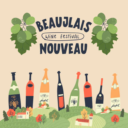 Beaujolais Nouveau. Festival of new wine in France. Bunches of grapes, a cozy village and many colorful wine bottles.