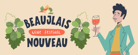 Beaujolais Nouveau. Festival of new wine in France. A man with a glass of red wine. Close up. Bunch of grapes. Vector illustration.
