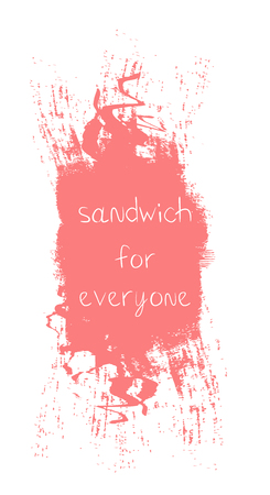 Sandwich for everyone phrase on brush stroke background. Lettering. Vector illustration with hand drawn lettering.