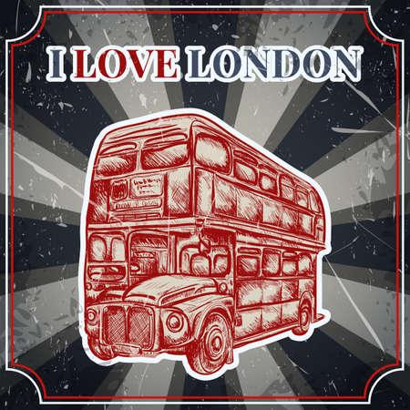 english bus: Étiquette vintage avec le bus anglais sur le fond grunge. Rétro illustration affiche de vecteur dessiné à la main dans le style esquisse 'I love london' Illustration