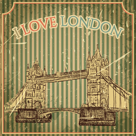london tower bridge: Vintage poster with Tower Bridge on the grunge background. Retro hand drawn vector illustration in sketch style I love London Illustration