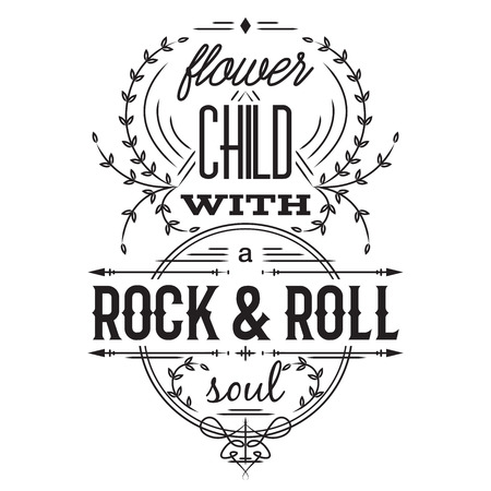 the soul: Typography poster. Flower child with rock and roll soul. Inspirational quote. Concept design for t-shirt, print, card. Vintage vector illustration