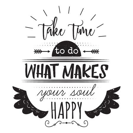 Typografie poster met handgetekende elementen. Inspirerend citaat. Neem de tijd om te doen wat je ziel gelukkig maakt. Concept ontwerp voor t-shirt, print, kaart. Vintage vector illustratie Stock Illustratie